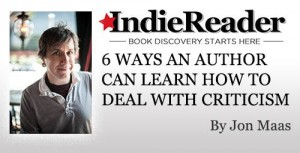 IndieReader - 6 Ways an Author Can Learn How to Deal With Criticism