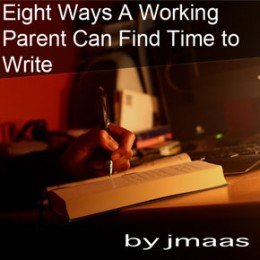 Eight Ways a Working Parent Can Find Time to Write - Photo Courtesy of Flickr User Vinni
