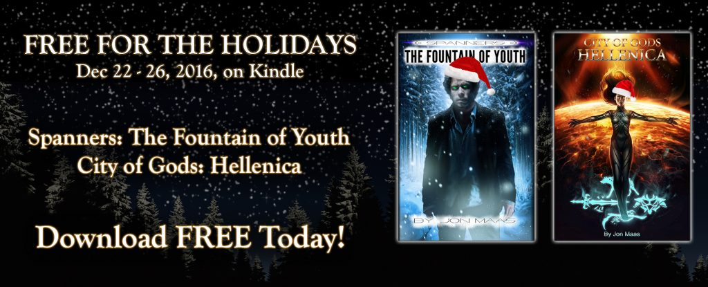 Promo for dual Giveaway - Spanners: The Fountain of Youth and City of Gods: Hellenica - free on Kindle Dec 22-26, 2016